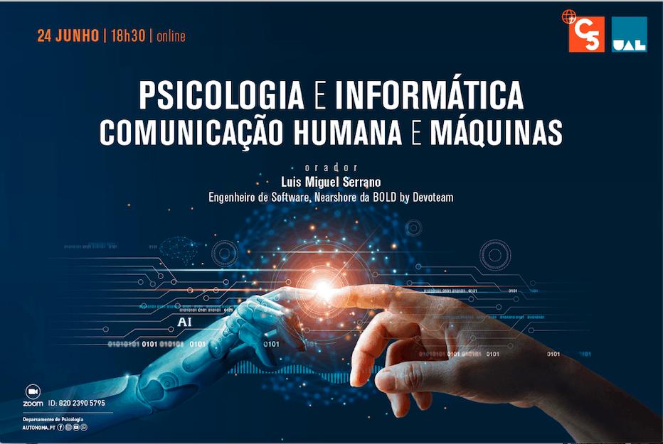 CONFERÊNCIA: PSICOLOGIA E INFORMÁTICA: COMUNICAÇÃO HUMANA E MÁQUINAS | 24 JUNHO | 18H30 | ONLINE
